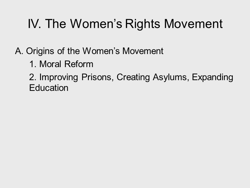 IV. The Women's Rights Movement