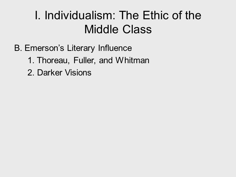I. Individualism: The Ethic of the Middle Class