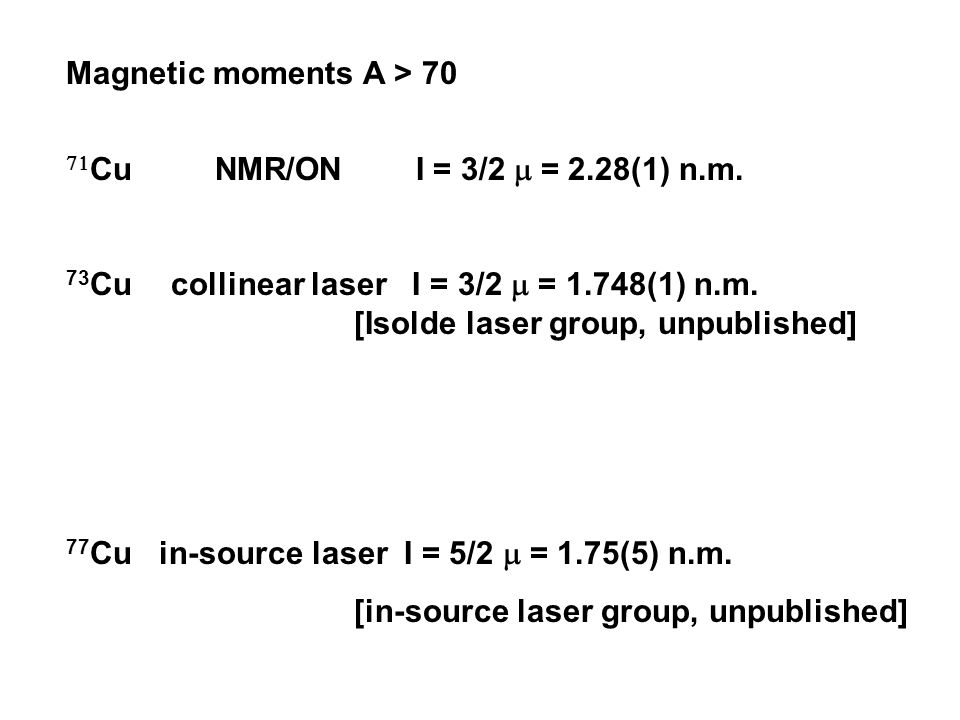Magnetic moments A > 70