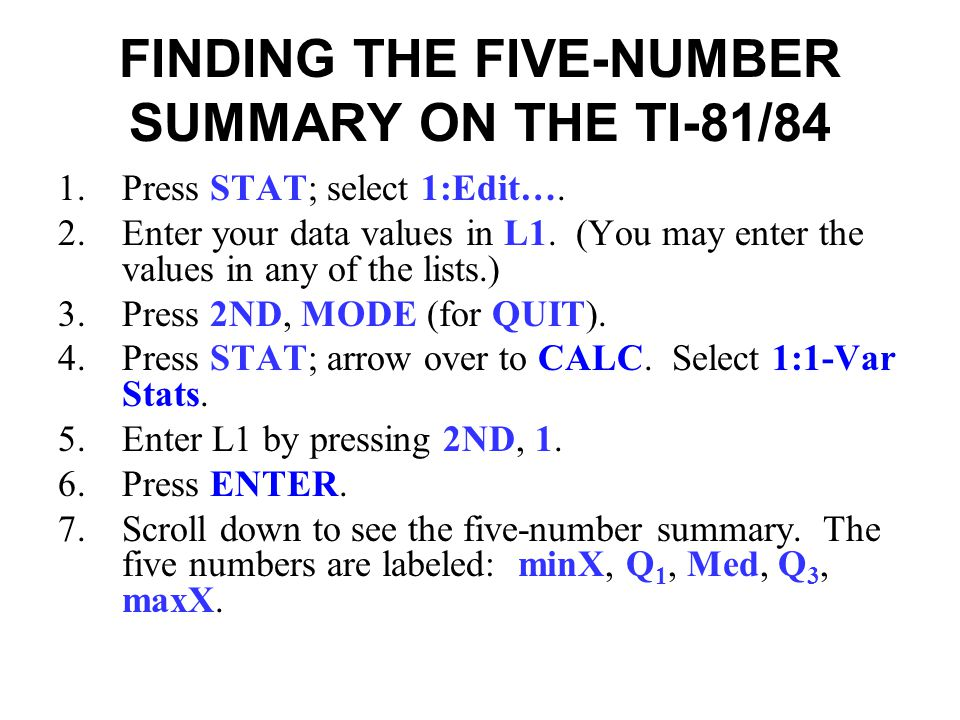 FINDING THE FIVE-NUMBER SUMMARY ON THE TI-81/84