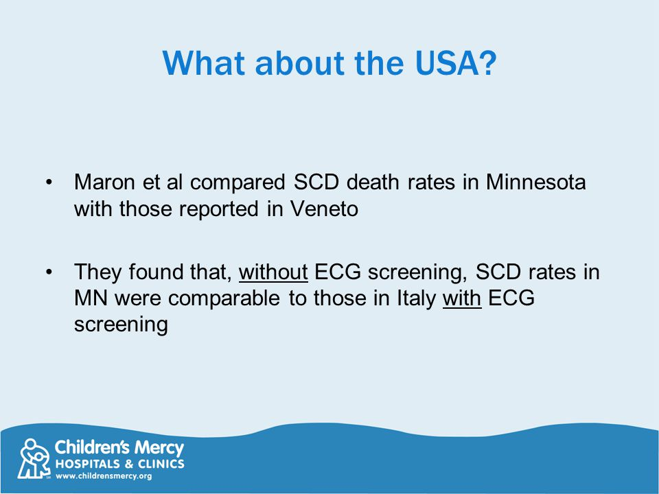 What about the USA Maron et al compared SCD death rates in Minnesota with those reported in Veneto.