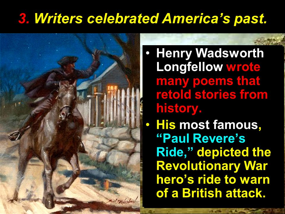 3. Writers celebrated America's past.