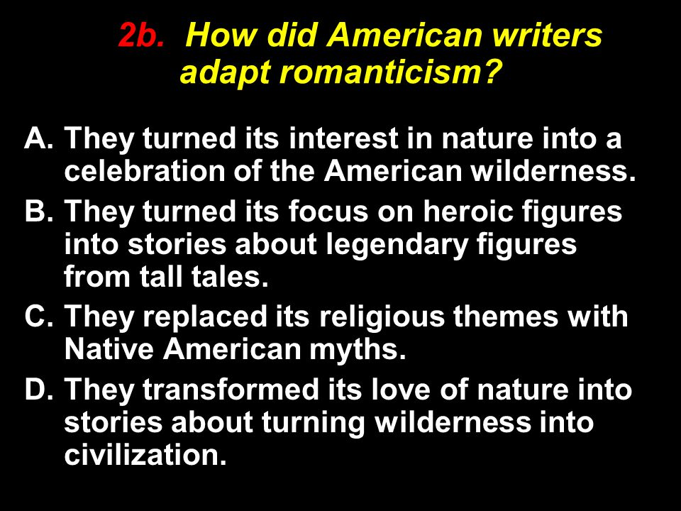 2b. How did American writers adapt romanticism