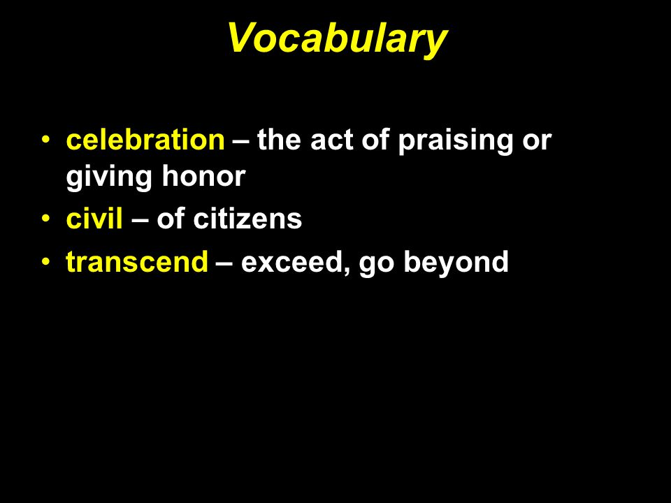 Vocabulary celebration – the act of praising or giving honor