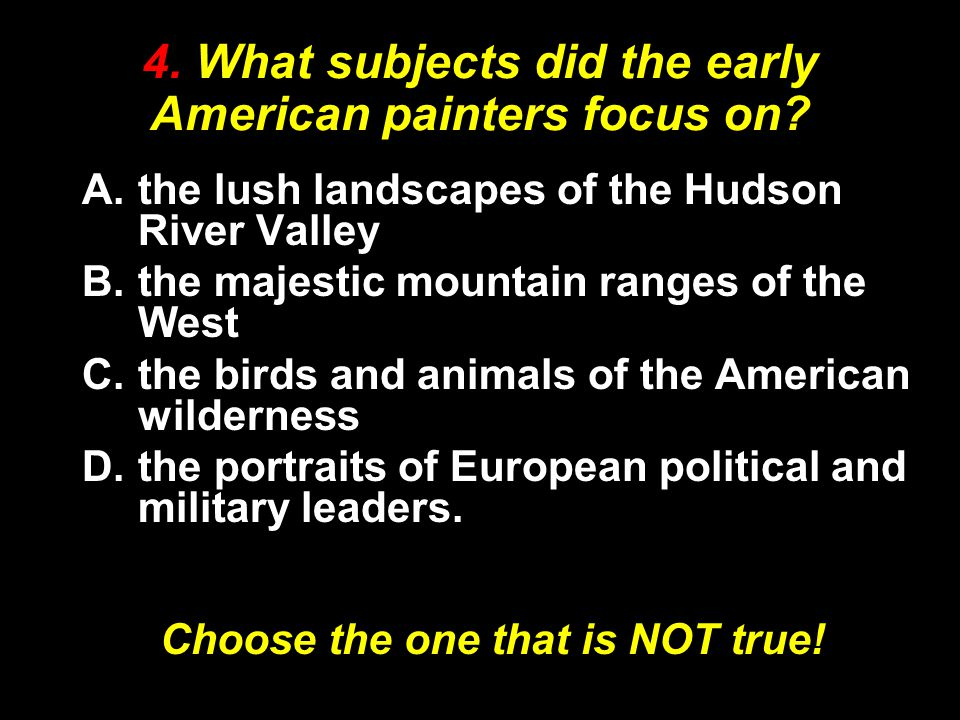 4. What subjects did the early American painters focus on