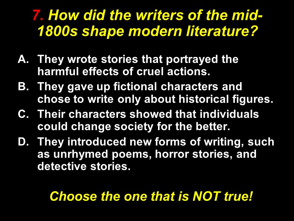 7. How did the writers of the mid-1800s shape modern literature