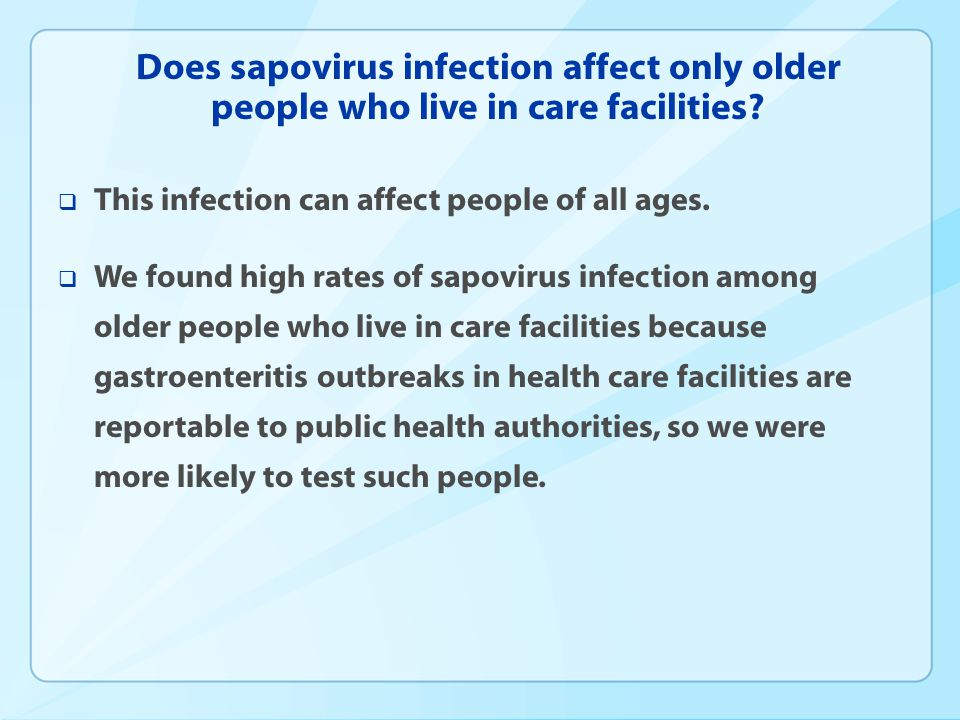 Does sapovirus infection affect only older people who live in care facilities