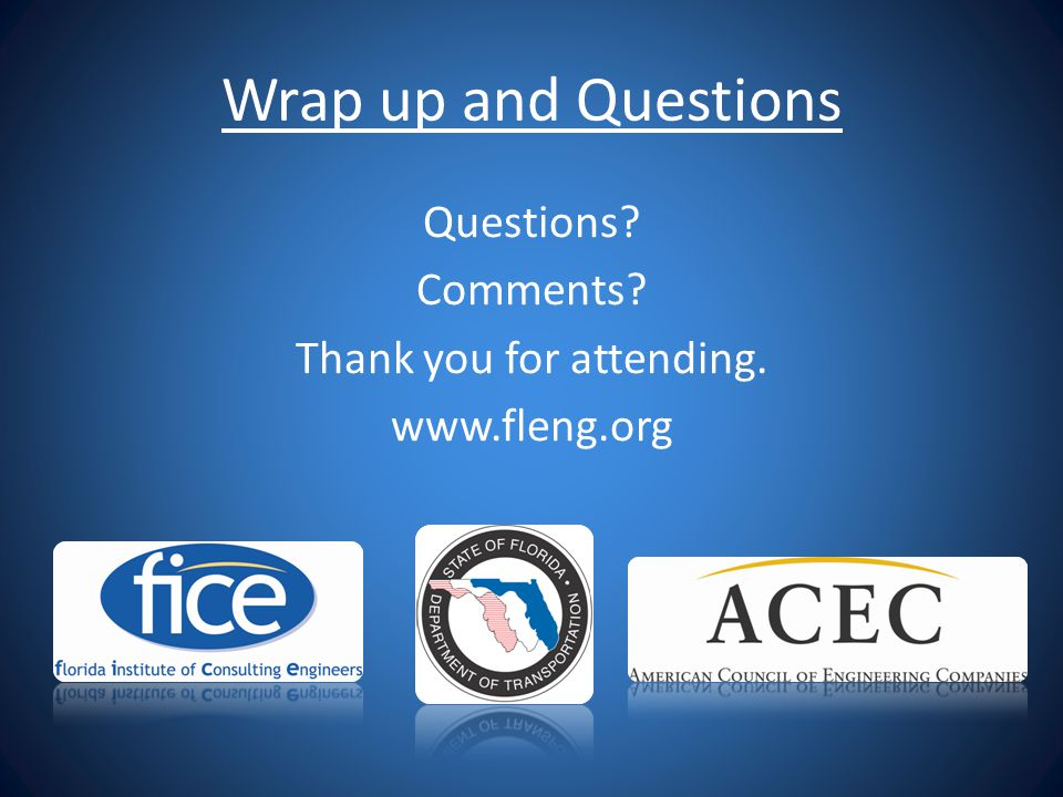 Questions Comments Thank you for attending. www.fleng.org