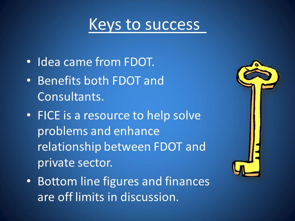 Keys to success Idea came from FDOT.