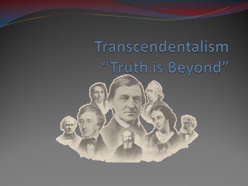 Transcendentalism Truth is Beyond