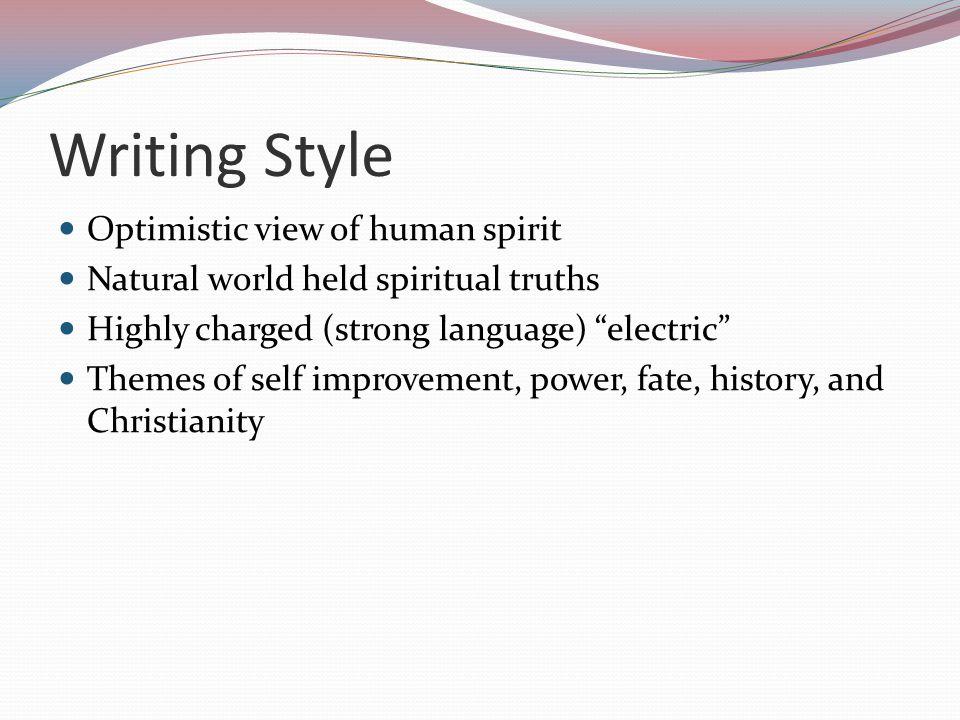 Writing Style Optimistic view of human spirit