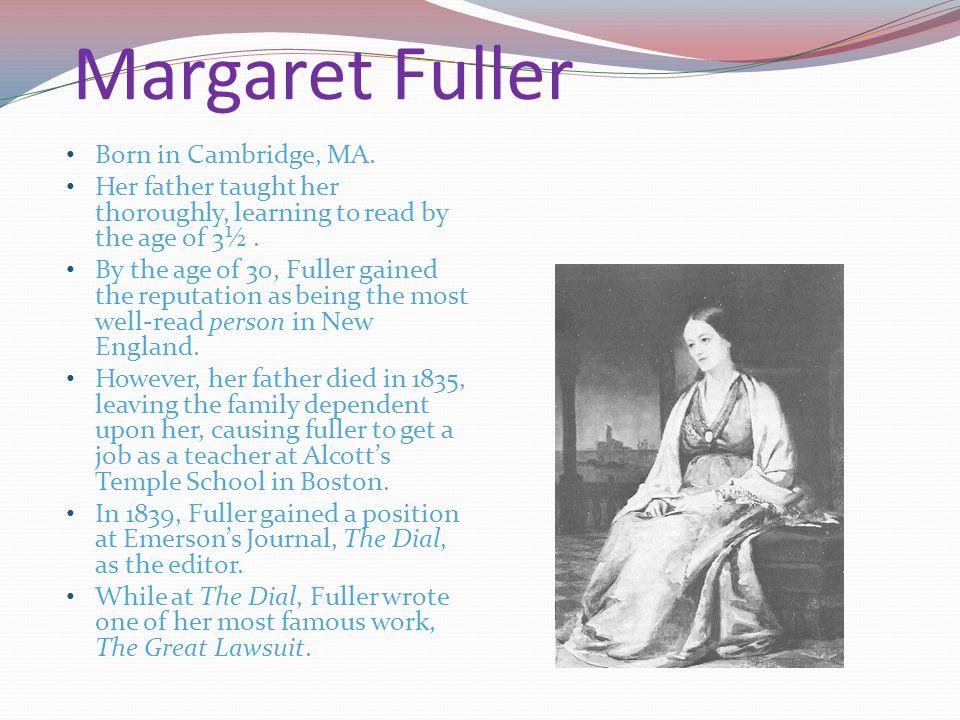 Margaret Fuller Born in Cambridge, MA.