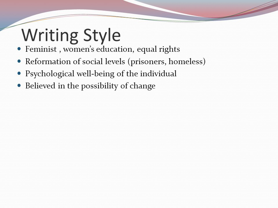 Writing Style Feminist , women's education, equal rights