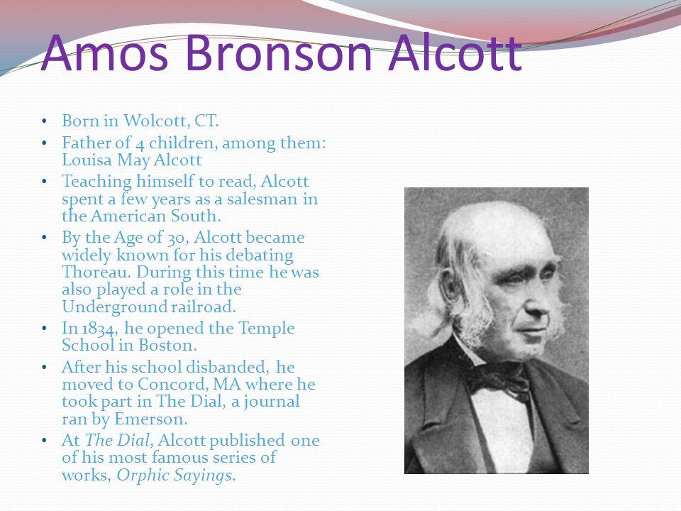 Amos Bronson Alcott Born in Wolcott, CT.
