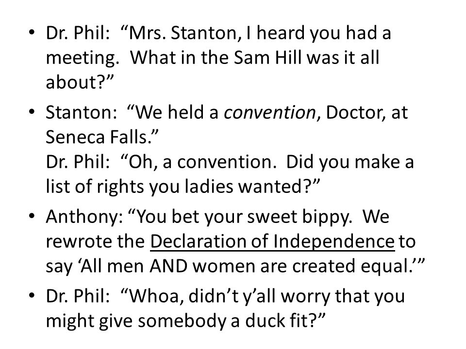 Dr. Phil: Mrs. Stanton, I heard you had a meeting