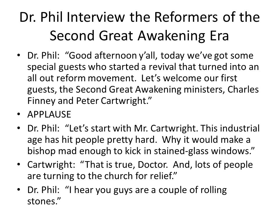 Dr. Phil Interview the Reformers of the Second Great Awakening Era