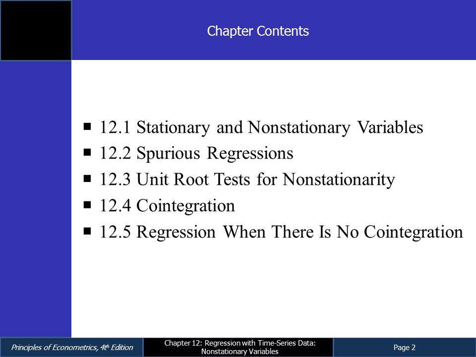 12.1 Stationary and Nonstationary Variables 12.2 Spurious Regressions