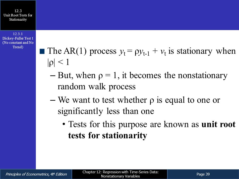 The AR(1) process yt = ρyt-1 + vt is stationary when |ρ| < 1