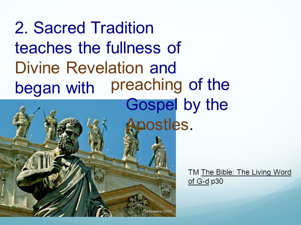 2. Sacred Tradition teaches the fullness of Divine Revelation and