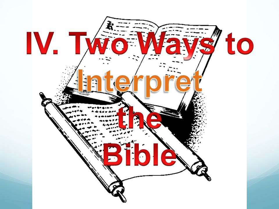 IV. Two Ways to Interpret the Bible