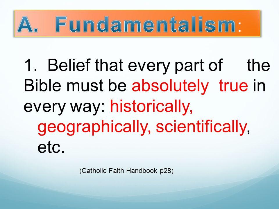 A. Fundamentalism: