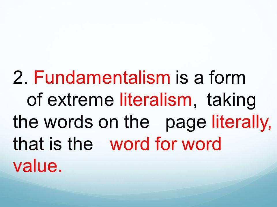 2. Fundamentalism is a form