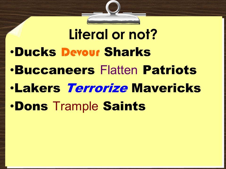 Literal or not Ducks Devour Sharks Buccaneers Flatten Patriots
