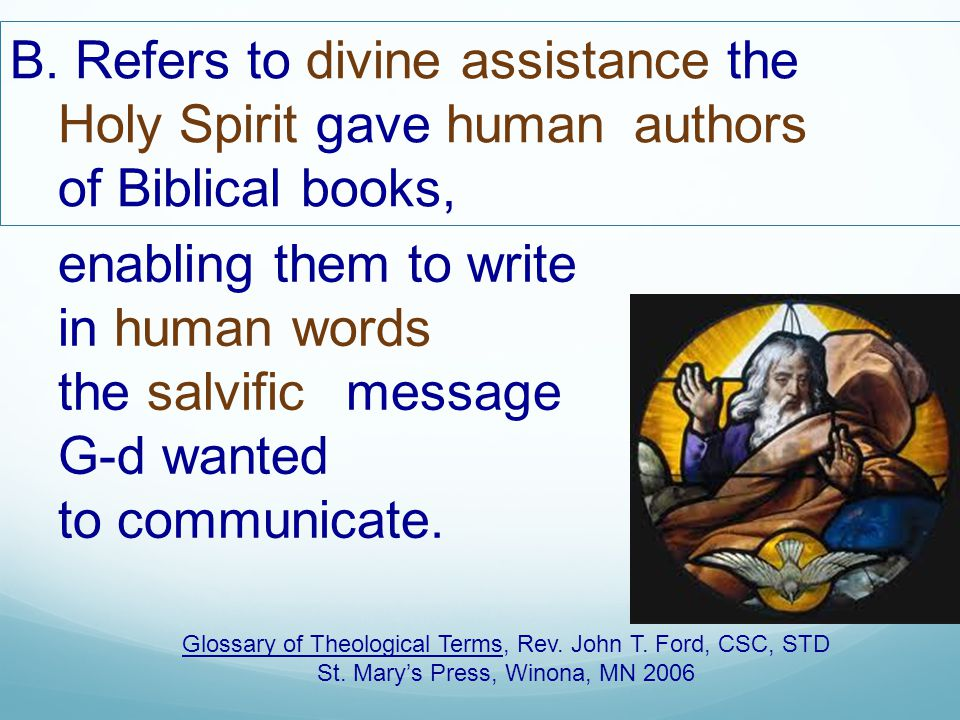B. Refers to divine assistance the Holy Spirit gave human authors