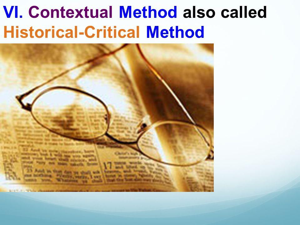 VI. Contextual Method also called Historical-Critical Method