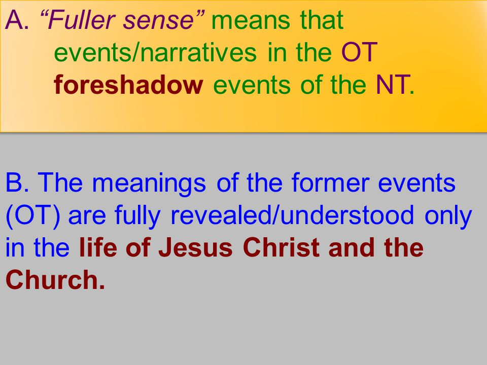 A. Fuller sense means that. events/narratives in the OT