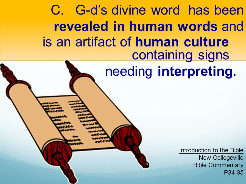 G-d's divine word has been revealed in human words and