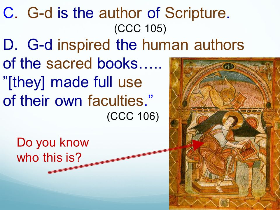 C. G-d is the author of Scripture.