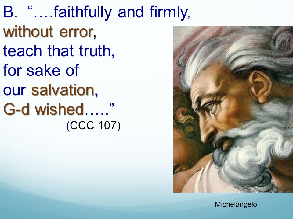B. ….faithfully and firmly, without error, teach that truth,