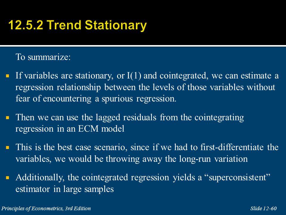 12.5.2 Trend Stationary To summarize: