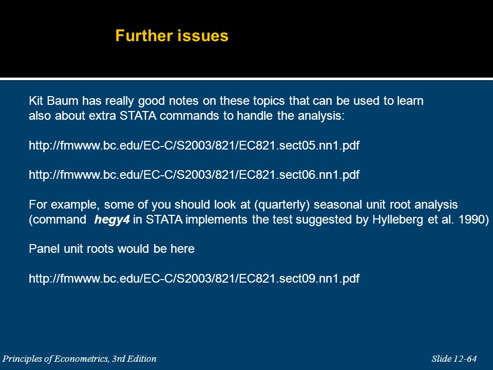 Further issues Kit Baum has really good notes on these topics that can be used to learn. also about extra STATA commands to handle the analysis: