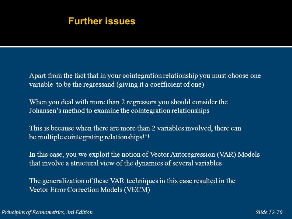 Further issues Apart from the fact that in your cointegration relationship you must choose one.