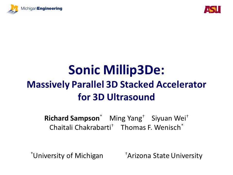 Sonic Millip3De: Massively Parallel 3D Stacked Accelerator for 3D Ultrasound