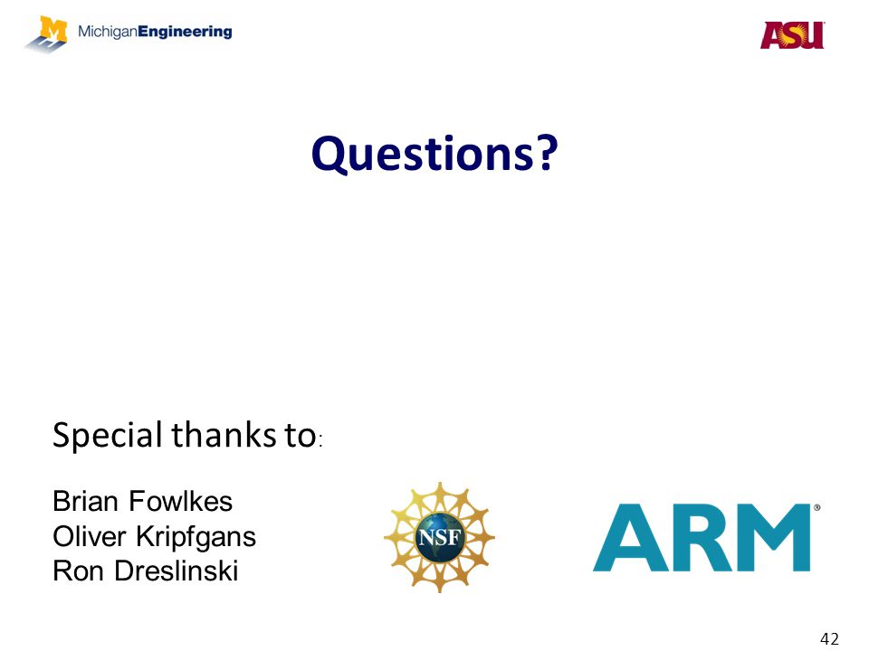 Questions Special thanks to: Brian Fowlkes Oliver Kripfgans
