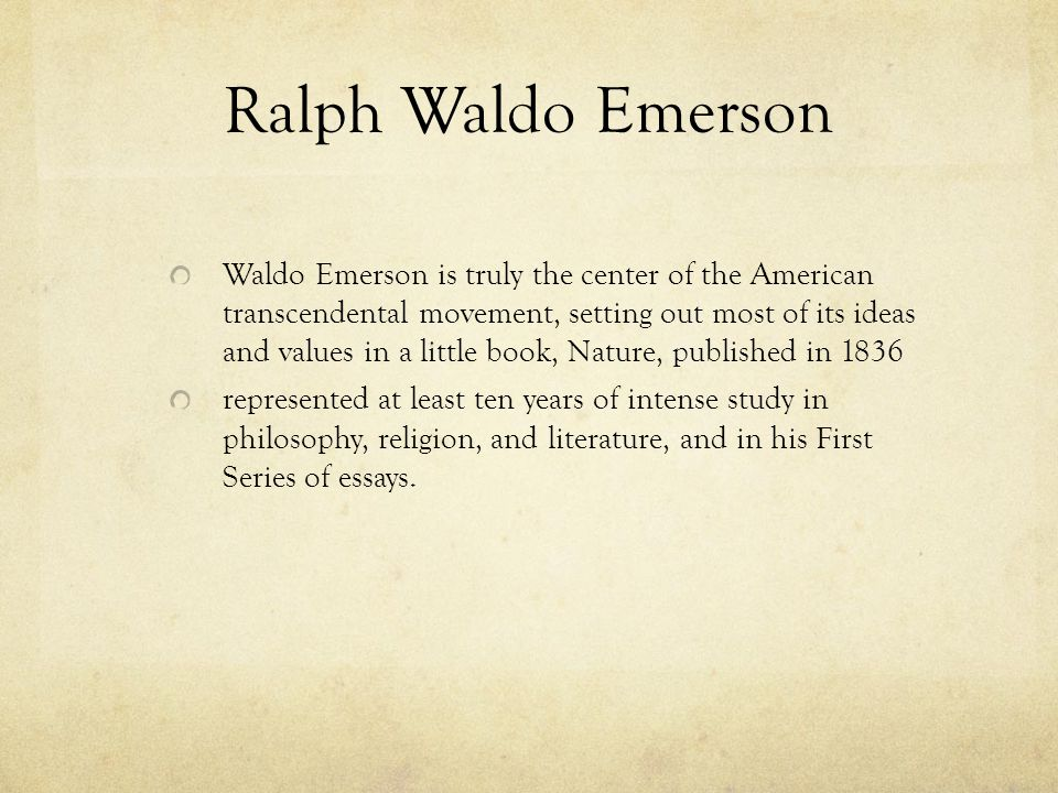 the main idea of ralph waldo emersons philosophy 2018-8-20  ralph waldo emerson's essay nature begins with a lament about people's willingness to accept easy  what are the main points in.