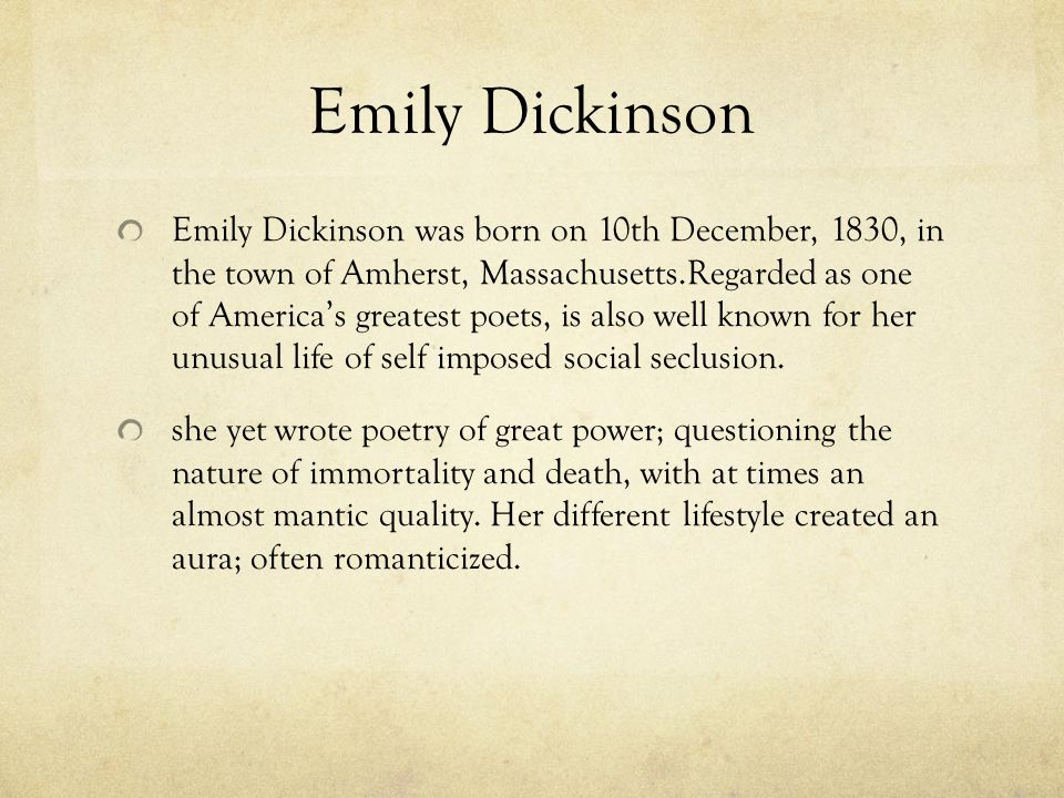 an analysis of death on emily dickinson born in 1830 in amherst massachusetts Emily dickinson, born in 1830 in amherst, massachusetts, is the author of almost 2,000 poems only after she died in 1886 were her poems discovered.
