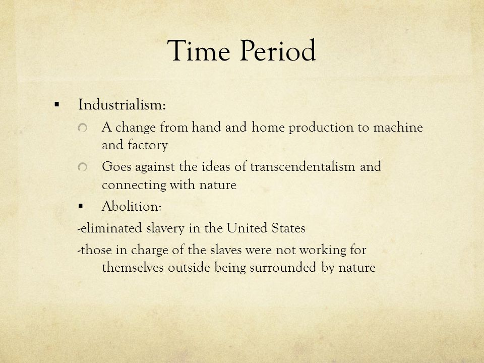 Time Period Industrialism: