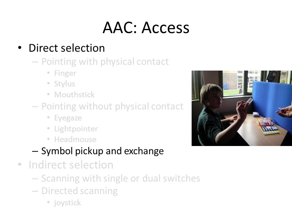 AAC: Access Direct selection Indirect selection