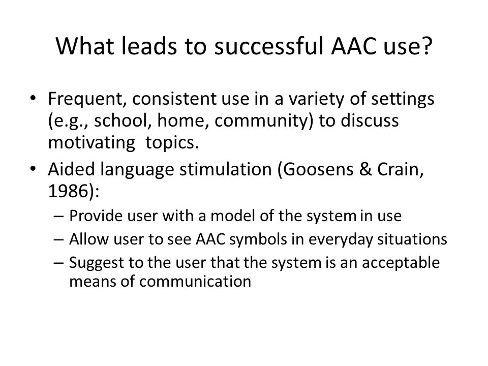 What leads to successful AAC use