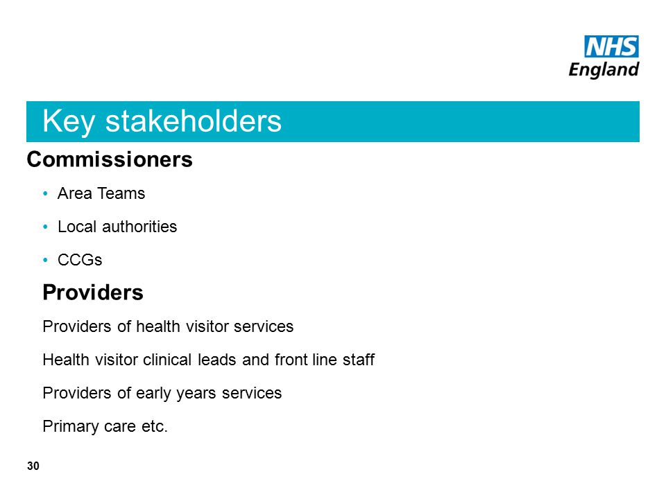 Key stakeholders Commissioners Providers Area Teams Local authorities