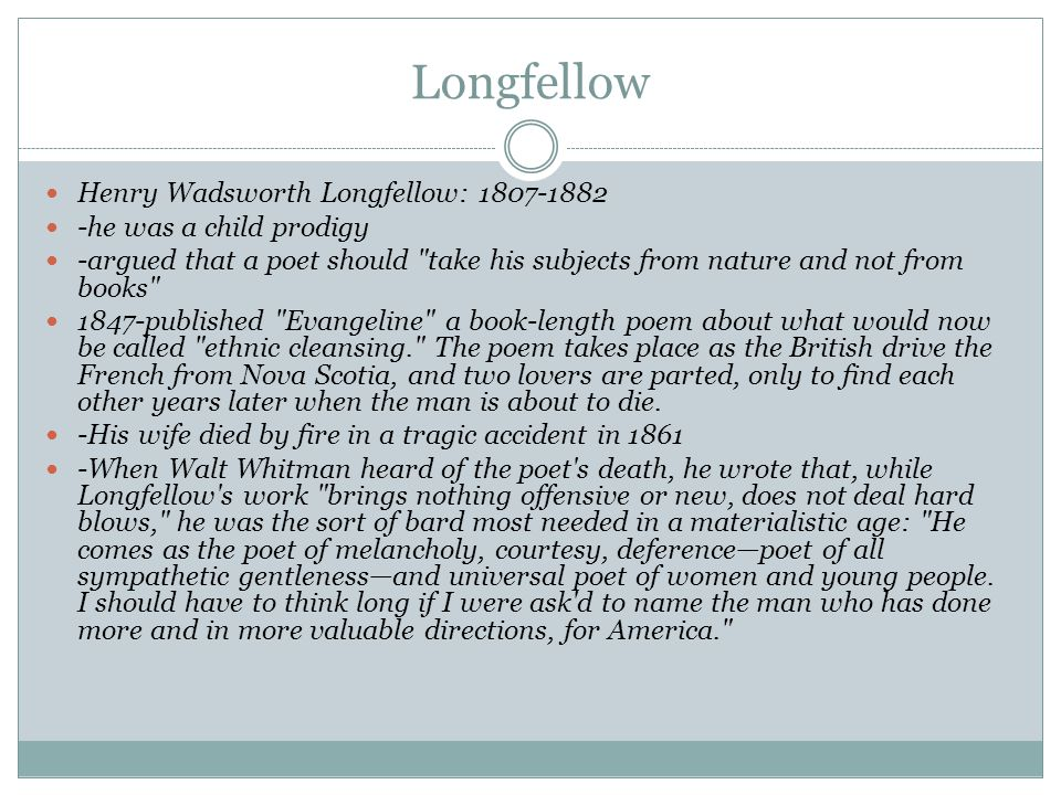 Longfellow Henry Wadsworth Longfellow: 1807-1882
