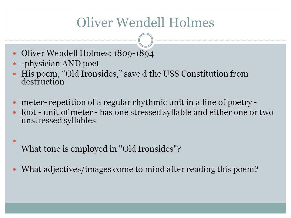 Oliver Wendell Holmes Oliver Wendell Holmes: 1809-1894