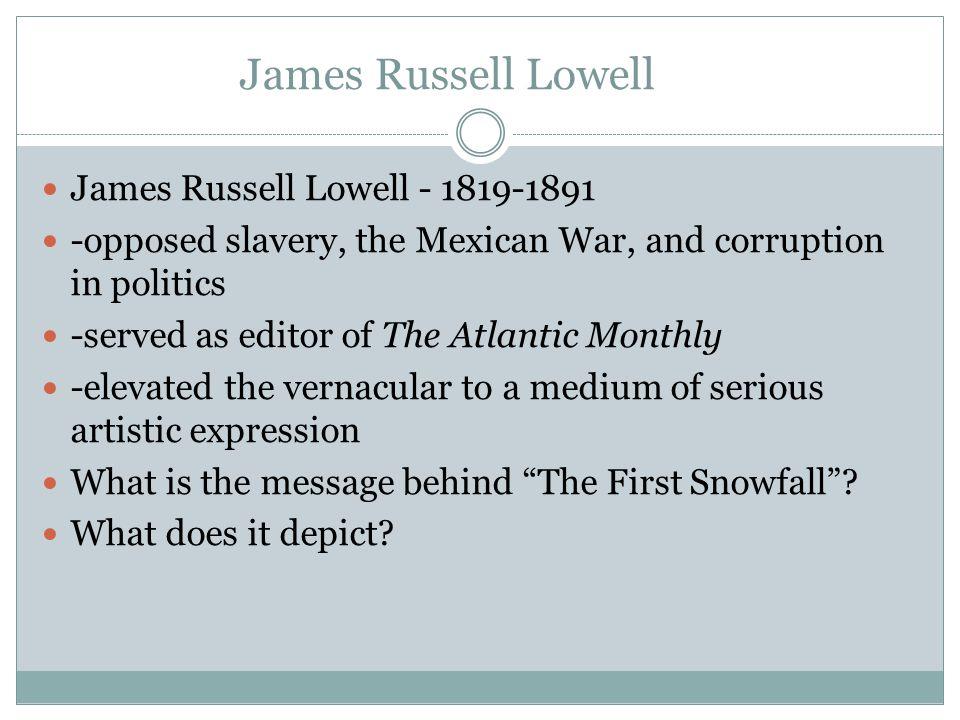 James Russell Lowell James Russell Lowell - 1819-1891