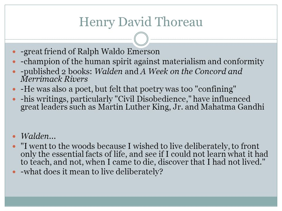 Henry David Thoreau -great friend of Ralph Waldo Emerson