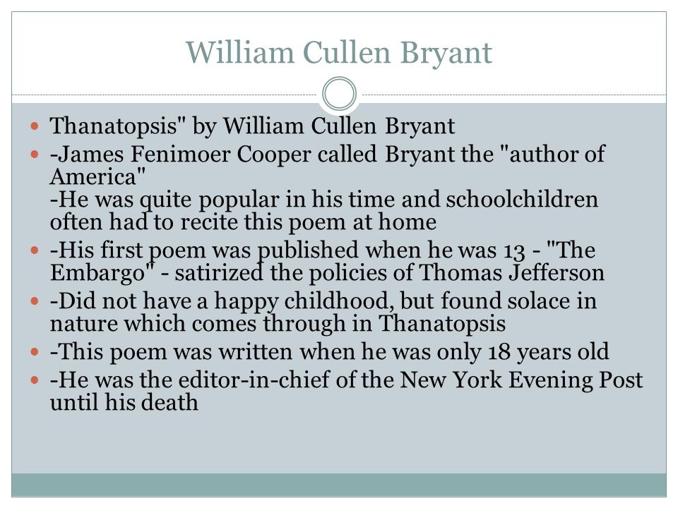 William Cullen Bryant Thanatopsis by William Cullen Bryant