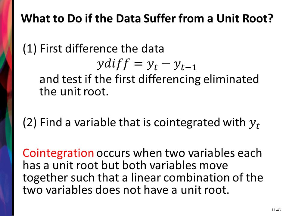 What to Do if the Data Suffer from a Unit Root